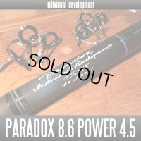 【ID/individual development】Paradox 8.6ft Power 4.5